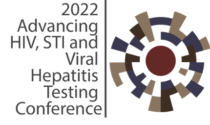 2022 Advancing HIV, STI and Viral Hepatitis Testing Conference